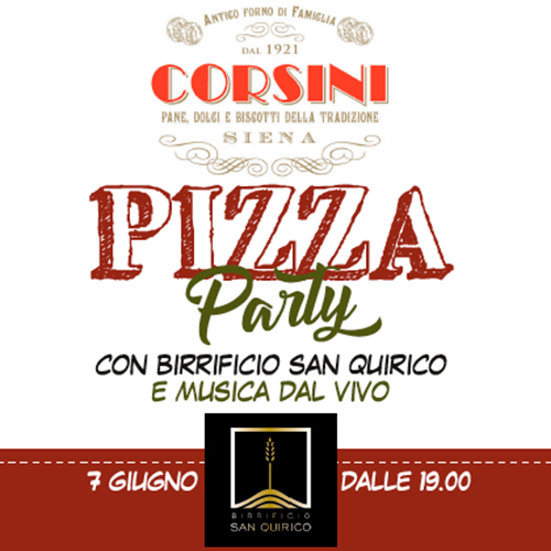 Pizza Party a Siena, con Birrificio San Quirico e Corsini